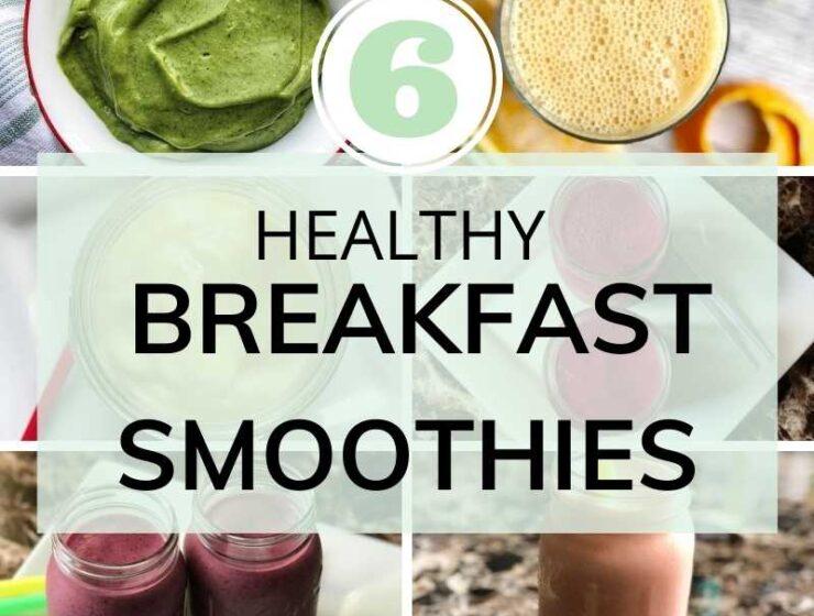 six healthy breakfast Smoothies