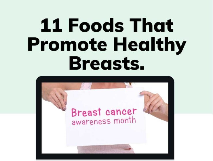 Foods that Promote Healthy Breasts.